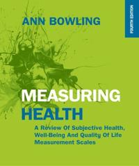 Measuring health: a review of subjective health, well-being and quality of