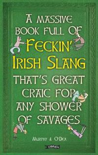 Massive Book Full of Feckin' Irish Slang That's Great Craic for Any Shower of Savages