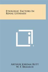 Etiologic Factors in Renal Lithiasis
