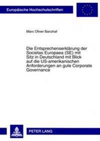 Die Entsprechenserklaerung Der Societas Europaea (Se) Mit Sitz in Deutschland Mit Blick Auf Die Us-Amerikanischen Anforderungen an Gute Corporate Gove