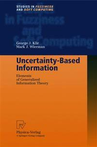 Uncertainty-Based Information: Elements of Generalized Information Theory