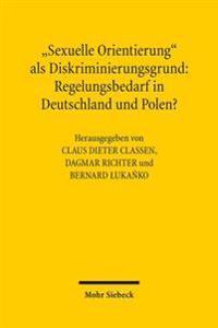 Sexuelle Orientierung ALS Diskriminierungsgrund: Regelungsbedarf in Deutschland Und Polen?