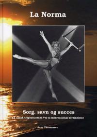 La Norma, sorg savn og succes - incl. CD med engelsk oversættelse