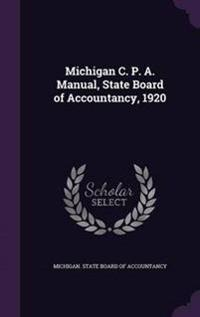 Michigan C. P. A. Manual, State Board of Accountancy, 1920