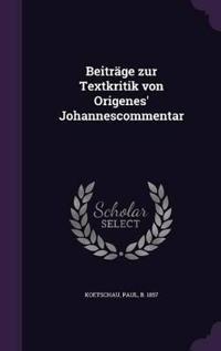 Beitrage Zur Textkritik Von Origenes' Johannescommentar