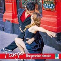 Tango - une passion dansee 2017