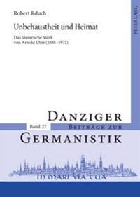 Unbehaustheit Und Heimat: Das Literarische Werk Von Arnold Ulitz (1888-1971)