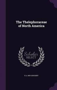 The Thelephoraceae of North America