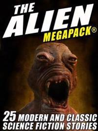 Alien MEGAPACK(R): 25 Modern and Classic Science Fiction Stories