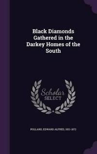 Black Diamonds Gathered in the Darkey Homes of the South