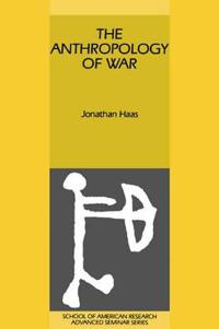 The Anthropology of War