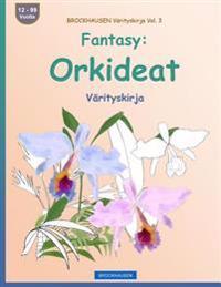 Brockhausen Varityskirja Vol. 3 - Fantasy: Orkideat: Varityskirja