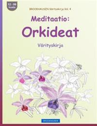 Brockhausen Värityskirja Vol. 4 - Meditaatio: Orkideat: Värityskirja