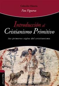 Introducción al cristianismo primitivo/ Introduction to Early Christianity