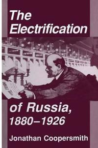 The Electrification of Russia 1880-1926