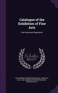 Catalogue of the Exhibition of Fine Arts