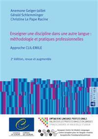 Enseigner Une Discipline Dans Une Autre Langue: Methodologie Et Pratiques Professionnelles: Approche CLIL-Emile - 2e Edition, Revue Et Augmentee