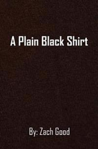 A Plain Black Shirt