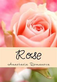 Rose: All about Roses