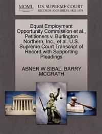 Equal Employment Opportunity Commission et al., Petitioners V. Burlington Northern, Inc., et al. U.S. Supreme Court Transcript of Record with Supporting Pleadings