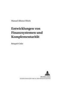 Die Entwicklung Von Finanzsystemen Und Komplementaritaet: Beispiel Chile