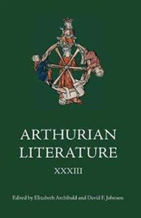 Arthurian Literature XXXIII