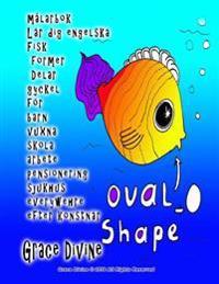 målarbok Lär dig engelska Fisk former Delar gyckel för barn vuxna skola arbete pensionering sjukhus everywehre efter konstnär - Grace Divine pdf epub