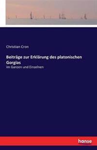 Beitrage Zur Erklarung Des Platonischen Gorgias