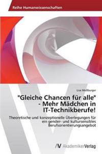 """""""Gleiche Chancen Fur Alle"""" - Mehr Madchen in It-Technikberufe!"""