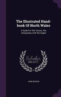 The Illustrated Hand-Book of North Wales