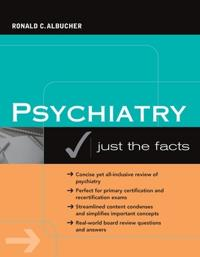 Psychiatry: Just the Facts