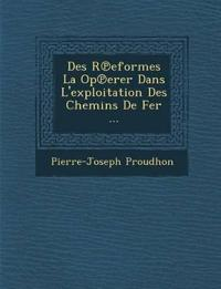 Des R¿eformes La Op¿erer Dans L'exploitation Des Chemins De Fer ...