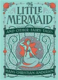 Little mermaid and other fairy tales (barnes & noble collectible classics: