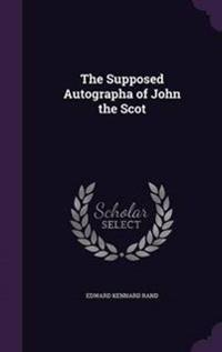 The Supposed Autographa of John the Scot