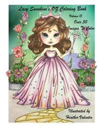 Lacy Sunshine's Oz Coloring Book Volume 15: Adult and Childrens Coloring Book