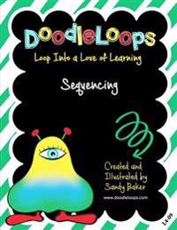 Doodleloops Sequencing: Loop Into a Love of Learning (Book 9)