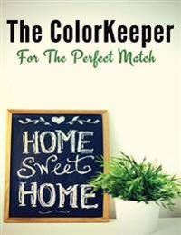 The Colorkeeper: For the Perfect Match.