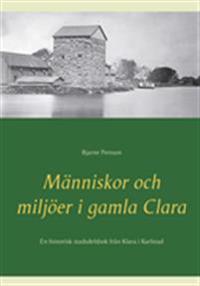 Människor och miljöer i gamla Clara
