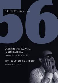 Vuoden 1956 kasvoja ja kohtaloita - 1956-os arcok és sorsok