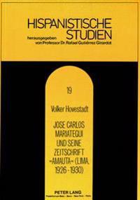 Jose Carlos Mariategui Und Seine Zeitschrift Amauta (Lima, 1926-1930)