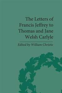 Letters of Francis Jeffrey to Thomas and Jane Welsh Carlyle