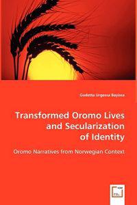 Transformed Oromo Lives and Secularization