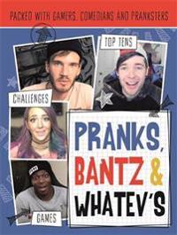 Pranks, Bants & Whatev's FanBook
