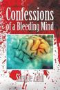 Confessions of a Bleeding Mind