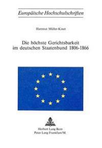 Die Hoechste Gerichtsbarkeit Im Deutschen Staatenbund 1806-1866