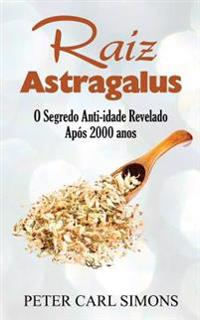 Raiz Astragalus: O Segredo Anti-Idade Revelado Após 2000 Anos