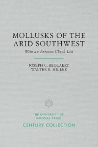 The Mollusks of the Arid Southwest