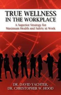 True Wellness in the Workplace