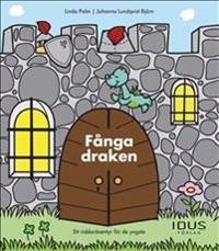 Fånga draken : ett riddaräventyr för de yngsta