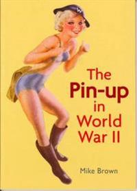The Pin-Up in World War II